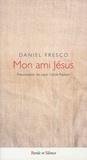 Daniel Fresco - Mon ami Jésus.
