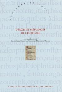 Daniel Frey et Christian Grappe - Usages et mésusages de l'Ecriture - Approches interdisciplinaires de la référence scripturaire.