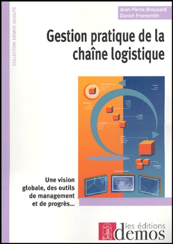 Daniel Fromentin et Jean-Pierre Breuzard - Gestion pratique de la chaîne logistique.