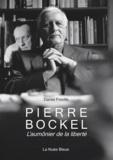 Daniel Froville - Pierre Bockel - L'aumônier de la liberté.