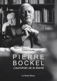 Pierre Bockel- L'aumônier de la liberté - Daniel Froville pdf epub