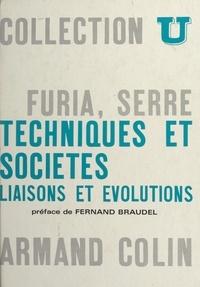 Daniel Furia et Pierre-Charles Serre - Techniques et sociétés - Liaisons et évolutions.