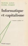 Daniel Furjot et Manuel Janco - Informatique et capitalisme.
