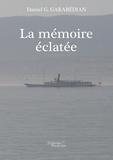 Daniel G Garabedian - La mémoire éclatée.