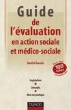 Daniel Gacoin - Guide de l'évaluation en action sociale et médico-sociale - 100 fiches pour tout comprendre.