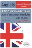 Daniel Gandrillon - 2000 phrases de thème anglais pour s'entraîner à traduire vite et bien.