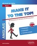 Daniel Gandrillon - Anglais Make it to the Top ! - Réussir en prépa B2-C1 : 50 Séquences de révision incontournables.