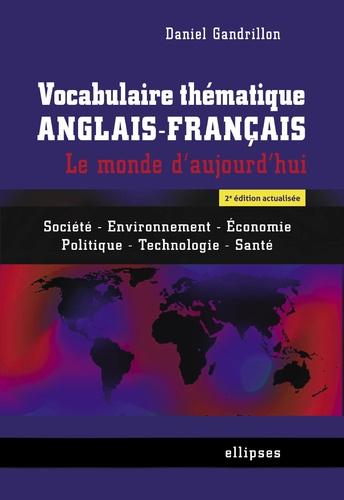 Vocabulaire Thematique Anglais Francais Le Monde D Aujourd Hui Societe Environnement Economie Politique Technologie Sante
