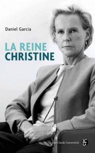Daniel Garcia - La reine Christine.