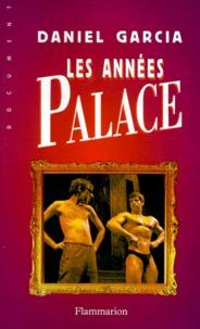 Daniel Garcia - Les années Palace.