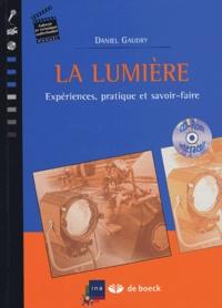 Daniel Gaudry - La lumière - Expériences, pratique et savoir-faire. 1 Cédérom