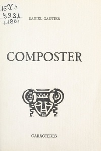 Daniel Gautier et Bruno Durocher - Composter.
