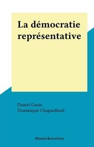 Daniel Gaxie et Dominique Chagnollaud - La démocratie représentative.