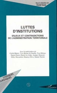 Daniel Gaxie et Cécile Blatrix - Luttes d'institutions - Enjeux et contradictions de l'administration territoriale.