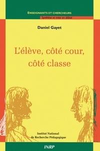 Daniel Gayet - L'élève, côté cour, côté classe.