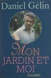 Daniel Gélin et  Marcad - Mon jardin et moi.
