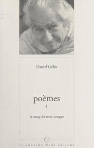 Daniel Gélin - Poèmes (1). Le sang de mes songes.