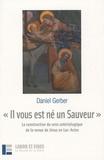 Daniel Gerber - Il vous est né un Sauveur - La construction du sens sotériologique de la venue de Jésus en Luc-Actes.