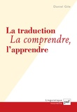 Daniel Gile - La traduction. La comprendre, l'apprendre.