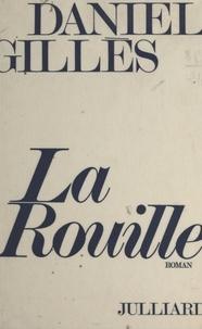Daniel Gilles - La rouille.