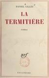 Daniel Gilles - La termitière.