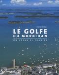 Daniel Gilles - Le Golfe du Morbihan - Histoire et géographie contemporaine.