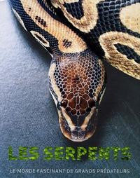 Daniel Gilpin - Les serpents - Le monde fascinant des grands prédateurs.
