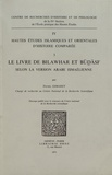 Daniel Gimaret - Le livre de Bilawhar et Budasf selon la version arabe ismaélienne.