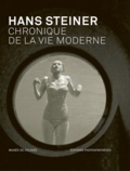Daniel Girardin et Jean-Christophe Blaser - Hans Steiner - Chronique de la vie moderne.