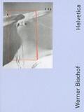 Daniel Girardin et Werner Bischof - Helvetica.