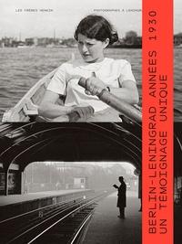Daniel Girardin - Les Frères Henkin - Photographes à Léningrad et à Berlin.