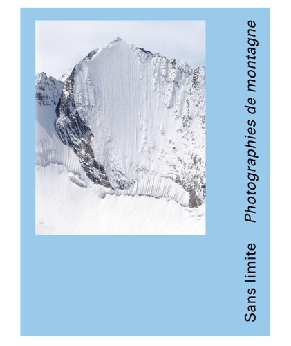 Daniel Girardin - Sans limite - Photographies de montagne.