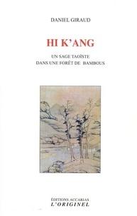 Hi k'ang- Un sage taoïste dans une forêt de bambous - Daniel Giraud |