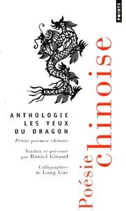 Daniel Giraud - Les yeux du dragon - Petits poèmes chinois, édition bilingue français-chinois.