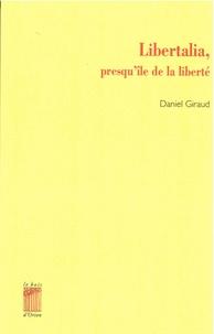 Daniel Giraud - Libertalia, presqu'île de la liberté.