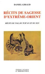 Daniel Giraud - Récits de sagesse d'Extrême-Orient - Récits du Tao, du Tch'an et du Zen.