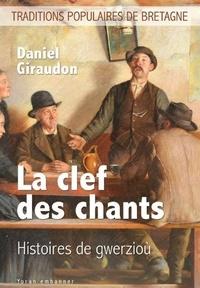 Daniel Giraudon - La clef des chants - Histoires de gwerzioù.