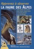 Daniel Girod - Apprenez à observer la faune des Alpes - Des conseils, des astuces, pour réussir chaque saison à voir des animaux sans les déranger.