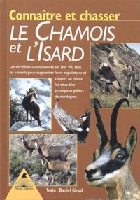 Daniel Girod - Connaître et chasser le chamois et l'isard.