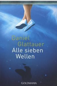 Daniel Glattauer - Alle Sieben Wellen.