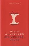 Daniel Glattauer - Die Wunderübung.
