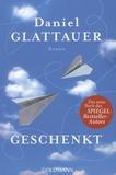 Daniel Glattauer - Geschenkt.