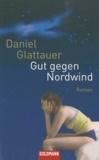 Daniel Glattauer - Gut gegen Nordwind.