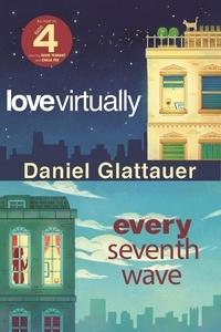 Daniel Glattauer - Love Virtually & Every Seventh Wave.