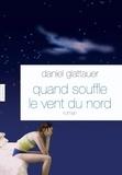 Daniel Glattauer - Quand souffle le vent du nord.
