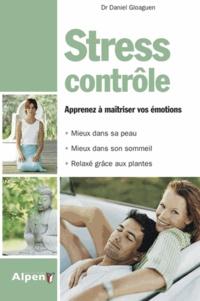 Daniel Gloaguen - Stress contrôle - Le stress n'aura pas votre peau !.