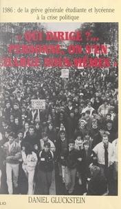Daniel Gluckstein - Qui dirige ? Personne, on s'en charge nous-mêmes - 1986, de la grève générale étudiante et lycéenne à la crise politique.