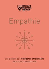 Daniel Goleman et Emma Seppälä - Empathie - Les bienfaits de l'intelligence émotionnelle dans la vie professionnelle.