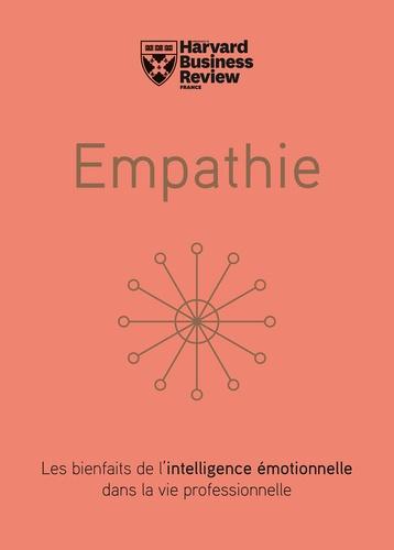 Empathie. Les bienfaits de l'intelligence émotionnelle dans la vie professionnelle