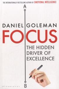 Daniel Goleman - Focus - The Hidden Driver of Excellence.